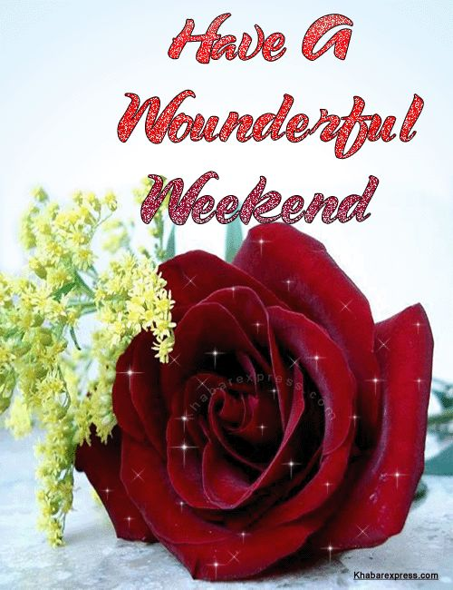 Have a wonderful weekend gif rose happy weekend weekend weekend quotes its the weekend happy weekend quotes