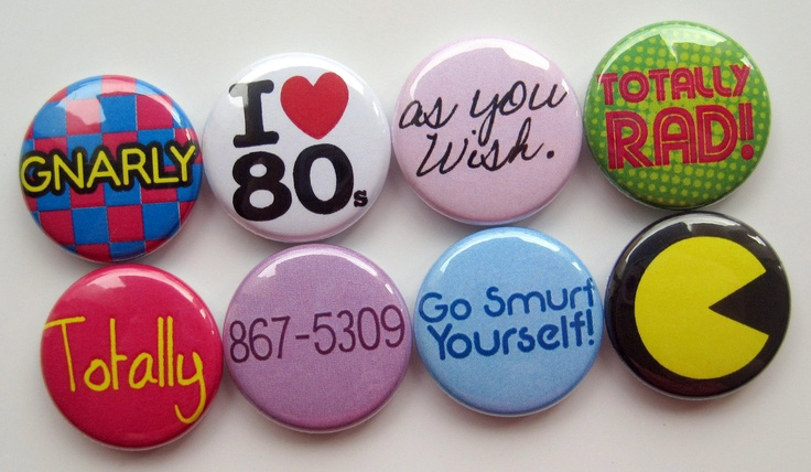 80s buttons!