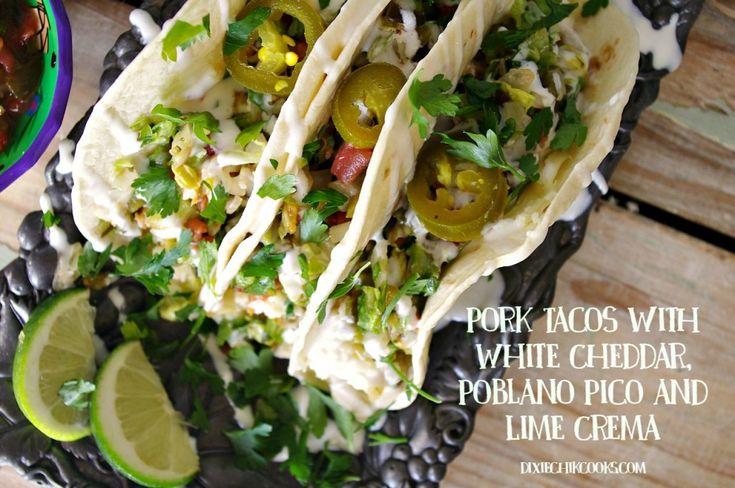 Pork Tacos with White Cheddar, Poblano Pico and Lime Crema #dixiechikcooks @cabot