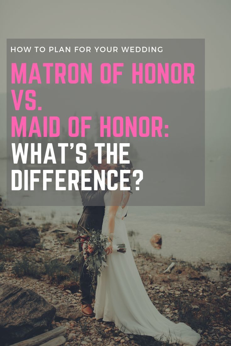 Matron Of Honor Meaning What S The Difference From Maid Of Honor Matron Of Honour Maid Of Honor Wedding Checklist