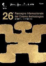 XXVI RASSEGNA INTERNAZIONALE DEL CINEMA ARCHEOLOGICO