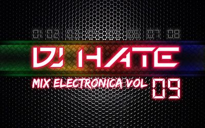 descarga MIX ELECTRONICA VOL 9 DJ HATE ~ pack de musica remix | La Maleta DJ gratis online
