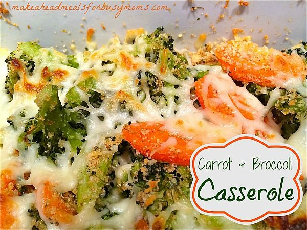 Carrot and Broccoli Casserole | Make Ahead Meals For Busy Moms