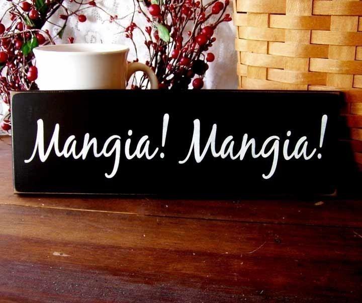 Mangia Mangia Sign Painted Wood Primitive Italian Kitchen. $11.00, via Etsy.
