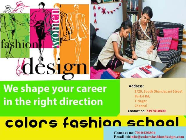 Colors School Of Fashion Technology Providing Fashion Designing Courses In Chennai With Internationa Fashion Designing Course Fashion Design Technology Fashion