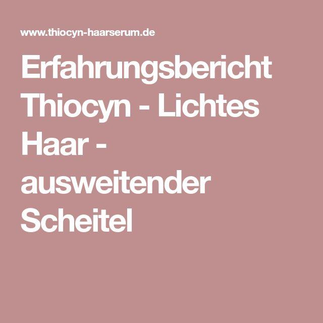 Erfahrungsbericht Thiocyn - Lichtes Haar - ausweitender Scheitel