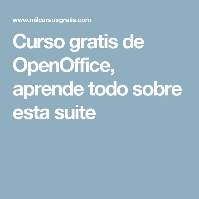 Curso gratis de OpenOffice, aprende todo sobre esta suite