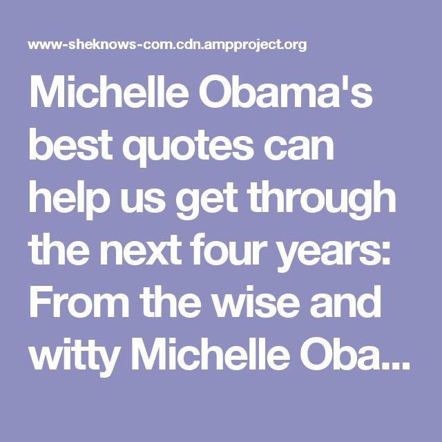 Michelle Obama's best quotes can help us get through the next four years: From the wise and witty Michelle Obama