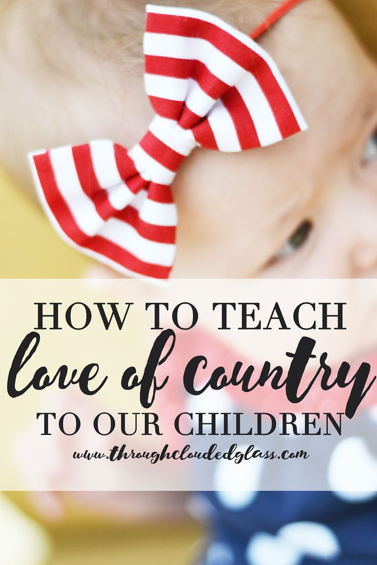 A good read with Independence Day coming up!  How To Teach Love Of Country To Our Children | Through Clouded Glass