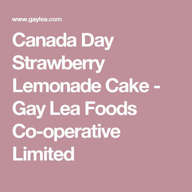 Canada Day Strawberry Lemonade Cake - Gay Lea Foods Co-operative Limited