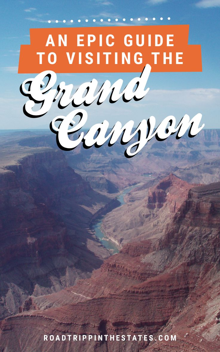 An epic guide to visiting the Grand Canyon! Click through for our guide on Road Trippin' The States