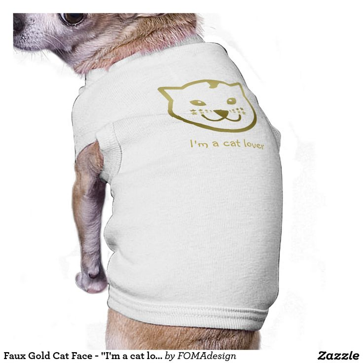 """Faux Gold Cat Face - """"I'm a cat lover"""" Funny Doggie Tshirt, by FOMAdesign"""