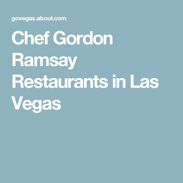 Chef Gordon Ramsay Restaurants in Las Vegas
