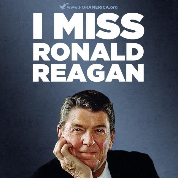 I Miss Ronald Reagan.~~~~~~Don't We All!!!                                                                                                                                                     More