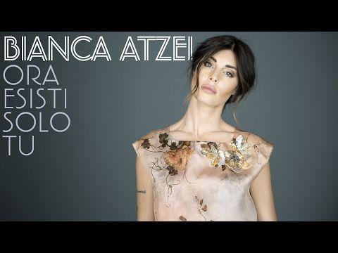 Bianca Atzei - Ora esisti solo tu