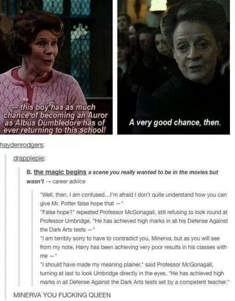 McGonagall was the queen of sass especially in Order of the Phoenix