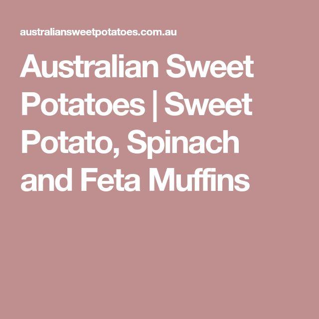 Australian Sweet Potatoes | Sweet Potato, Spinach and Feta Muffins