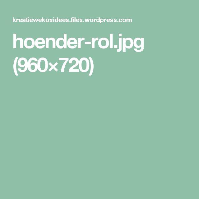 hoender-rol.jpg (960×720)