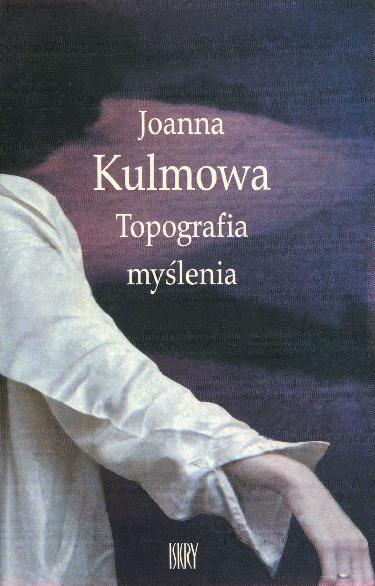 """""""Topografia myślenia"""" Joanna Kulmowa Cover by Andrzej Barecki Published by Wydawnictwo Iskry 2001"""