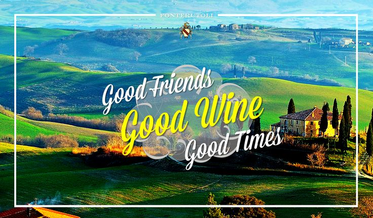 """Good Friends Good Wine Good Times -  """"There is always time for a glass of wine"""".  @marchesimazzei  #marchesimazzei #fonterutoli  #wine #tuscany #winestyle #winetasting #winelovers"""