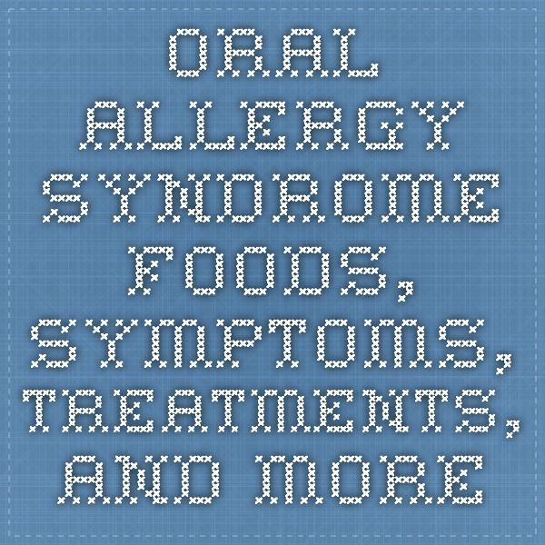 Oral Allergy Syndrome Foods, Symptoms, Treatments, and MoreMuzik Sol