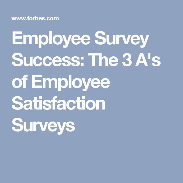 Employee Survey Success: The 3 A's of Employee Satisfaction Surveys