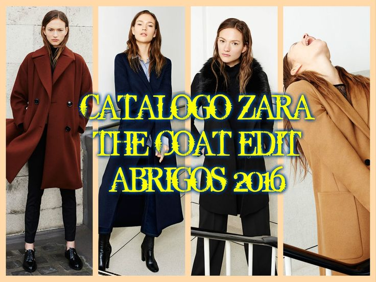 CATALOGO ZARA THE COAT EDIT ABRIGOS 2016