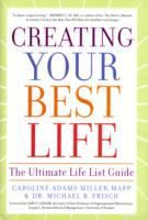 Im going to find this book.... Creating Your Best Life by Caroline Adams Miller, MAPP, and Dr. Michael B. Frisch.