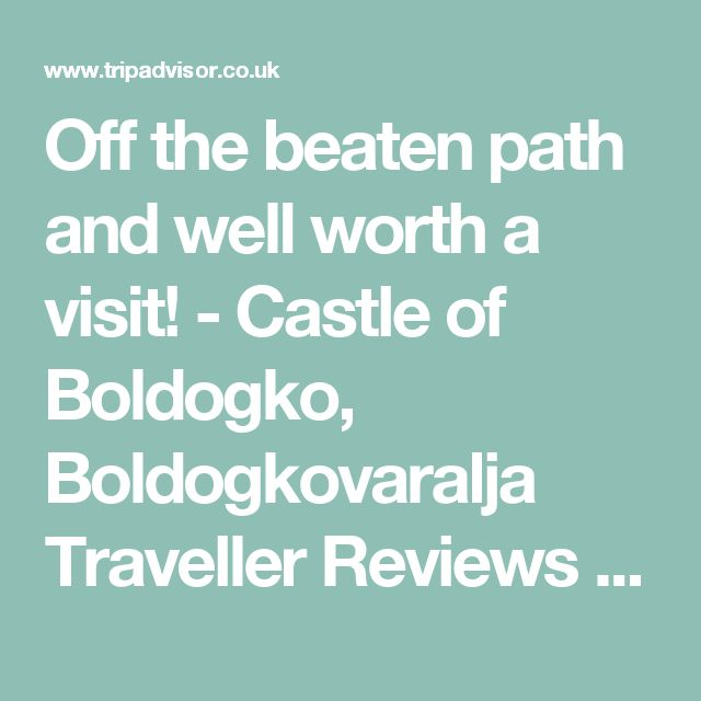 Off the beaten path and well worth a visit! - Castle of Boldogko, Boldogkovaralja Traveller Reviews - TripAdvisor