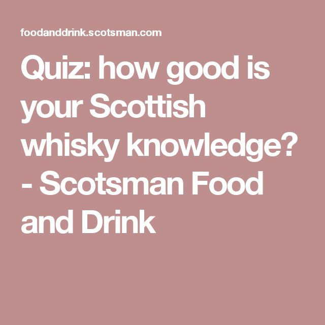 Quiz: how good is your Scottish whisky knowledge? - Scotsman Food and Drink