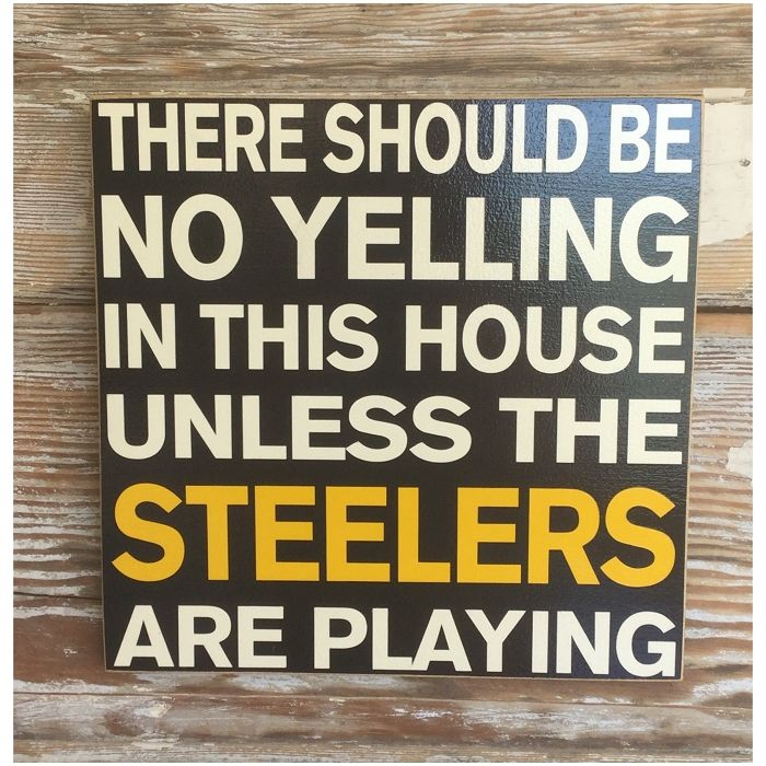 There Should Be No Yelling In This House Unless The ...