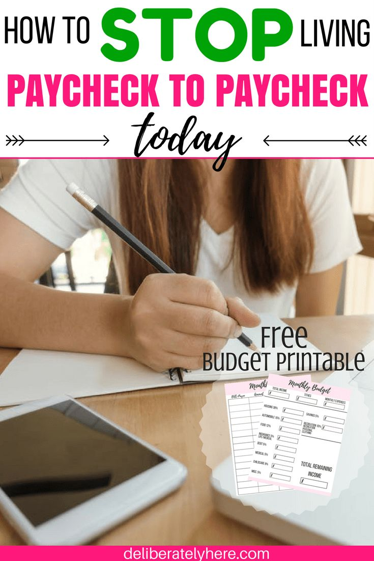 How to Stop Living Paycheck to Paycheck & Start Saving Money Today & Free Budget Printables