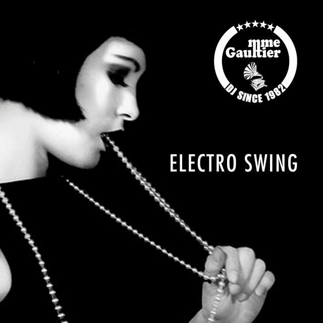 Electro Swing Mix by Mme Gaultier 2016