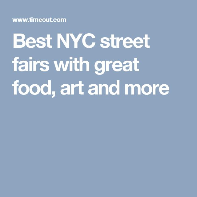 Best NYC street fairs with great food, art and more