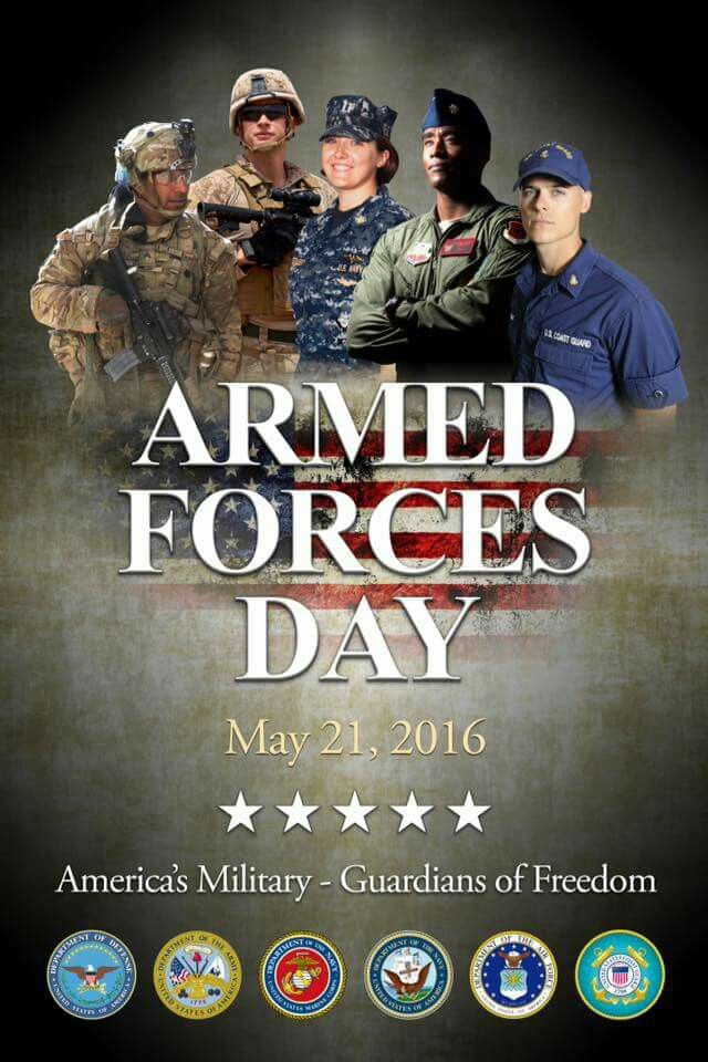 Armed Forces Day - May 21, 2016 ~~~ TO THOSE WHO ARE SERVING NOW..........WE THANK YOU AND SALUTE YOU!!!