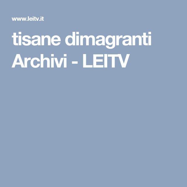 tisane dimagranti Archivi - LEITV