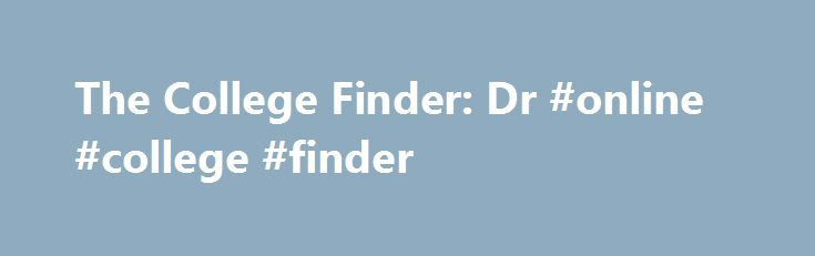 """The College Finder: Dr #online #college #finder http://illinois.remmont.com/the-college-finder-dr-online-college-finder/  # WRITING The College Finder Choosing the School That s Right for You! In the fourth edition of The College Finder, Dr. Steven R. Antonoff has compiled nearly 700 lists that will help students zero in on the colleges where they will get-in and fit-in. In Dr. Antonoff's word's, """"The primary goal of The College Finder is to expand the pool of schools that students consider…"""