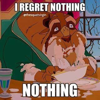 I regret nothing! Nothing!  This is one of my favourite Disney memes   #NoRegrets