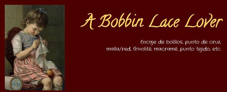 A Bobbin Lace Lover (in Spanish)