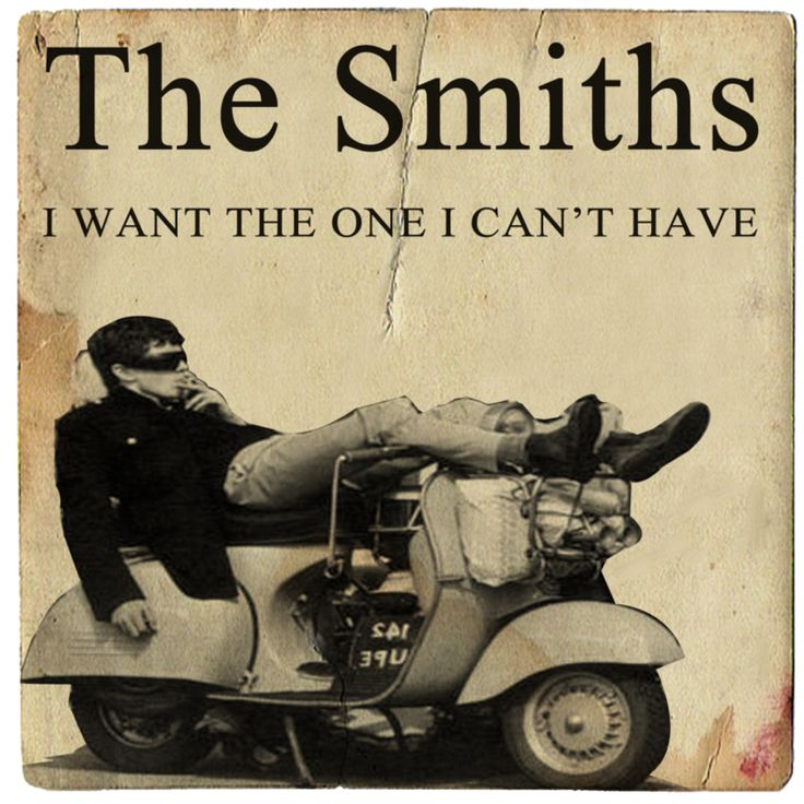 I Want The One I Can't Have by The Smiths