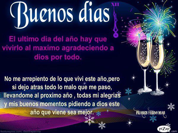 Buenos Días Hoy Es El último Día Del Año Imagenes Para Compartir Ultimo Dia Del Año Ultimo Día Buenos Días Vida