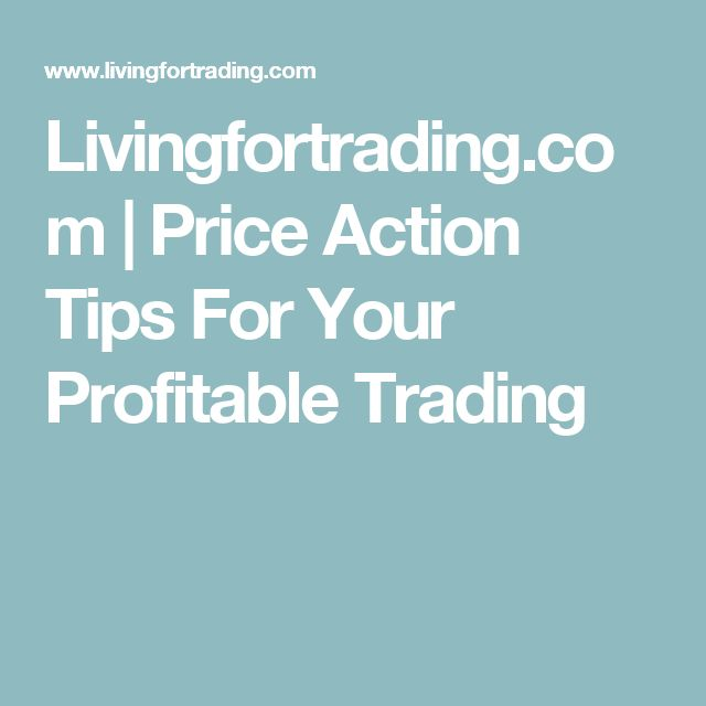 Livingfortrading.com | Price Action Tips For Your Profitable Trading