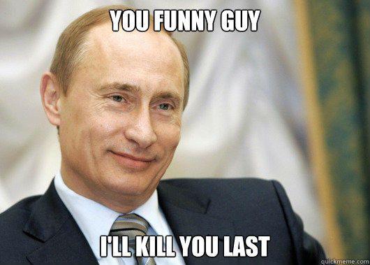 Putin likes your joke