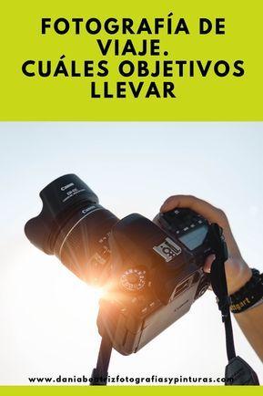 ▷ FOTOGRAFÍA DE VIAJE. Cuáles Objetivos llevar
