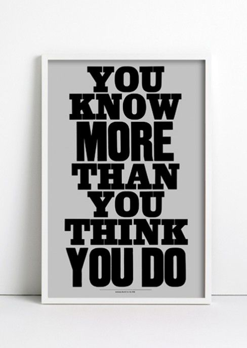 Really, you do.Remember This, Life, Motivation Quotes, Nursing Schools, Anthony Burrill, Final Weeks, Living, Inspiration Quotes, Posters