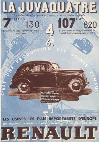 """1938 : Affiche publicitaire pour la Juvaquatre de Renault. Cette affiche vante tout autant les mérites de la voiture que des usines Renault """"Les usines les plus importantes d'Europe""""."""