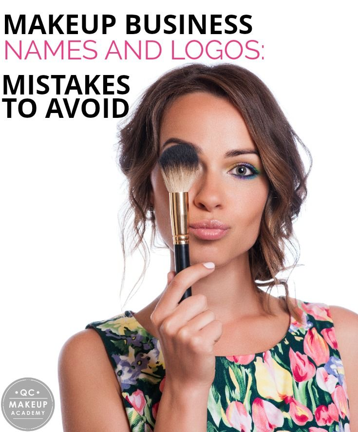 Find Out What To Avoid When Choosing A Name And Logo For Your Makeup Business Inclu Makeup Business Names Makeup Artist Names Freelance Makeup Artist Business