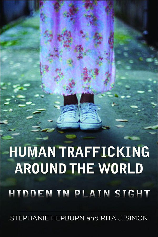 Human Trafficking Around the World: Hidden in Plain Sight   Columbia University Press