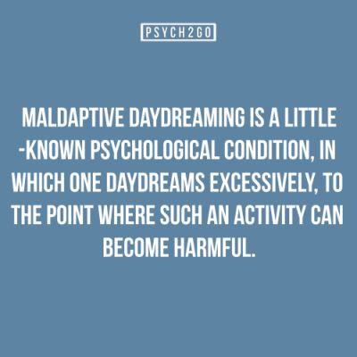 read her article here: Maladaptive Daydreaming Is A Little-Known Psychological Condition, In Which One Daydreams Excessively, To The Point Where Such An Activity Can Become Harmful. Read the article here: http://www.psych2go.net/maladaptive-daydreaming-little-known-psychological-condition-one-daydreams-excessively-point-activity-can-become-harmful/