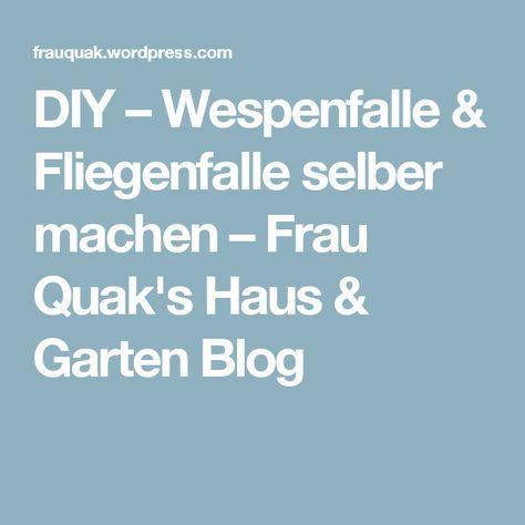 DIY – Wespenfalle & Fliegenfalle selber machen – Frau Quak's Haus & Garten Blog